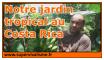 Notre jardin tropical au Costa Rica