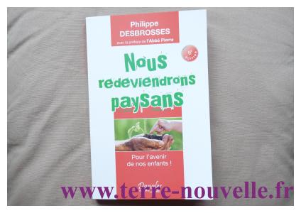 Nous redeviendrons paysans, Pour l'avenir de nos enfants, Philippe Desbrosses