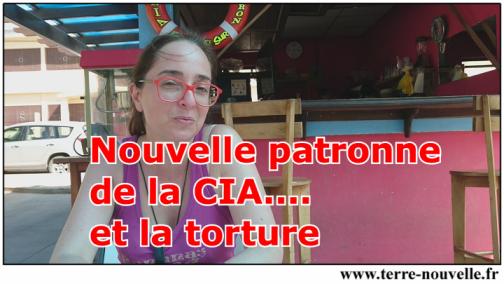 La nouvelle patronne de la CIA, Gina Haspel... et la torture...