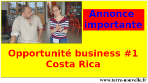 Annonce importante : Opportunité de Business #1 | Costa Rica