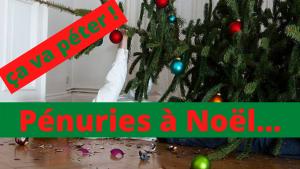 Pénuries à Noël... ça va péter !
