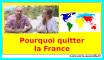 Pourquoi quitter la France