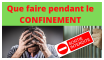 Que faire pendant le confinement