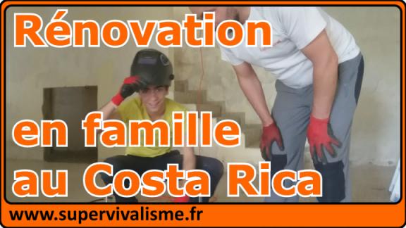 Rénovation en famille au Costa Rica