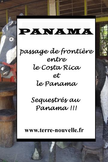 Passage de frontière entre le Costa Rica et le Panama : séquestrés au Panama !....