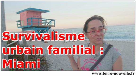 Survivalisme urbain familial : à Miami !