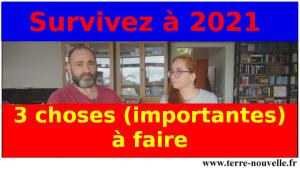 Survivez à 2021 : 3 choses (importantes) à faire