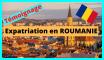 Témoignage Expatriation en Roumanie