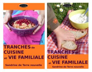 Tranches de Cuisine et Vie Familiales, les tomes 1 et 2
